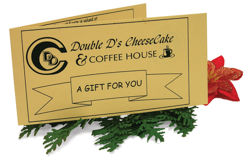 Double D's Cheesecake and Coffee House Gift Certificates